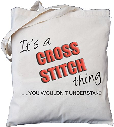 It's a Cross Stitch Thing - You Wouldn't Understand - Natural Cotton Shoulder Bag - Gift …