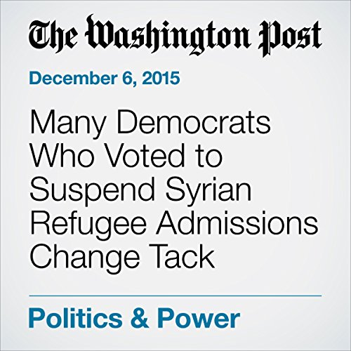 Many Democrats Who Voted to Suspend Syrian Refugee Admissions Change Tack cover art