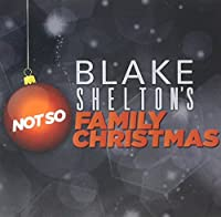 Blake Shelton's Not So Family Christmas [DVD]