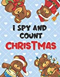 I Spy And Count christmas: A Fun Activity and Guessing Game for Little Kids, Toddler and Preschooler Ages 2-5 Counting 1-20
