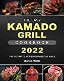 The Easy Kamado Grill Cookbook 2022: The Ultimate Modern Barbecue Bible (English Edition)