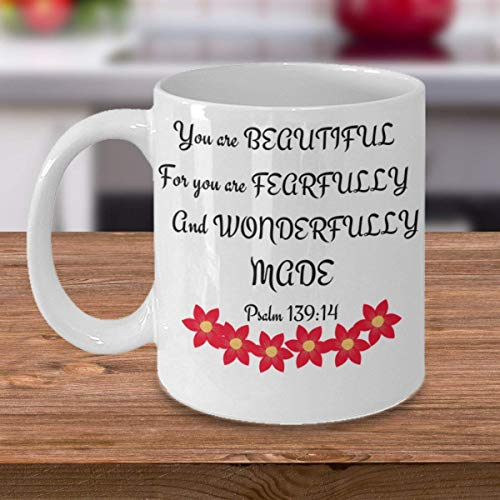 You are Beautiful for You are Fearfully and Wonderfully Made Psalm 13914 Coffee Mug 11 oz Scripture Tea Cup Bible Verse Coffee Cup Scripture Mug