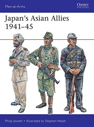 Japan's Asian Allies 1941–45 (Men-at-Arms)