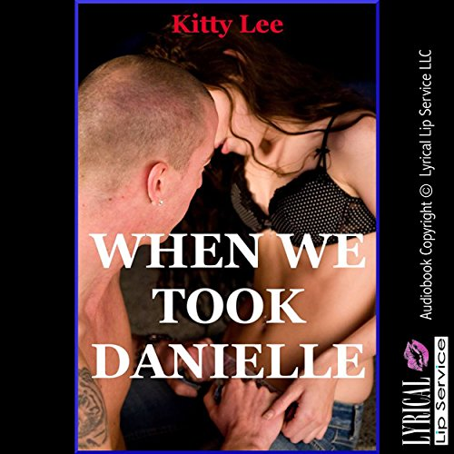 When We Took Danielle: My Husband, the Neighbor Girl, and Me audiobook cover art