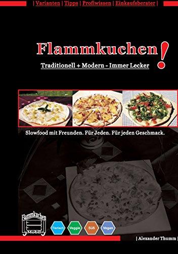 Flammkuchen: Traditionell und modern - Immer lecker!