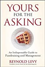 Yours for the Asking: An Indispensable Guide to Fundraising and Management