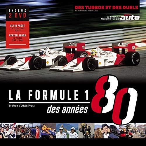 La Formule 1 des Annees 80: La Formule 1 des années 80