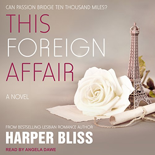 This Foreign Affair     Pink Bean Series, Book 4              By:                                                                                                                                 Harper Bliss                               Narrated by:                                                                                                                                 Angela Dawe                      Length: 6 hrs and 32 mins     6 ratings     Overall 4.2
