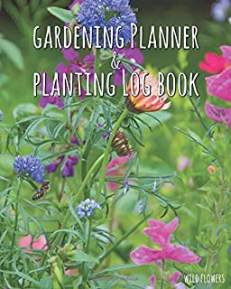 """Gardening Planner & Planting Log Book: Wild Flowers (120 pages, 8"""" x 10"""")"""