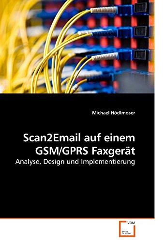 Scan2Email auf einem GSM/GPRS Faxgerät: Analyse, Design und Implementierung
