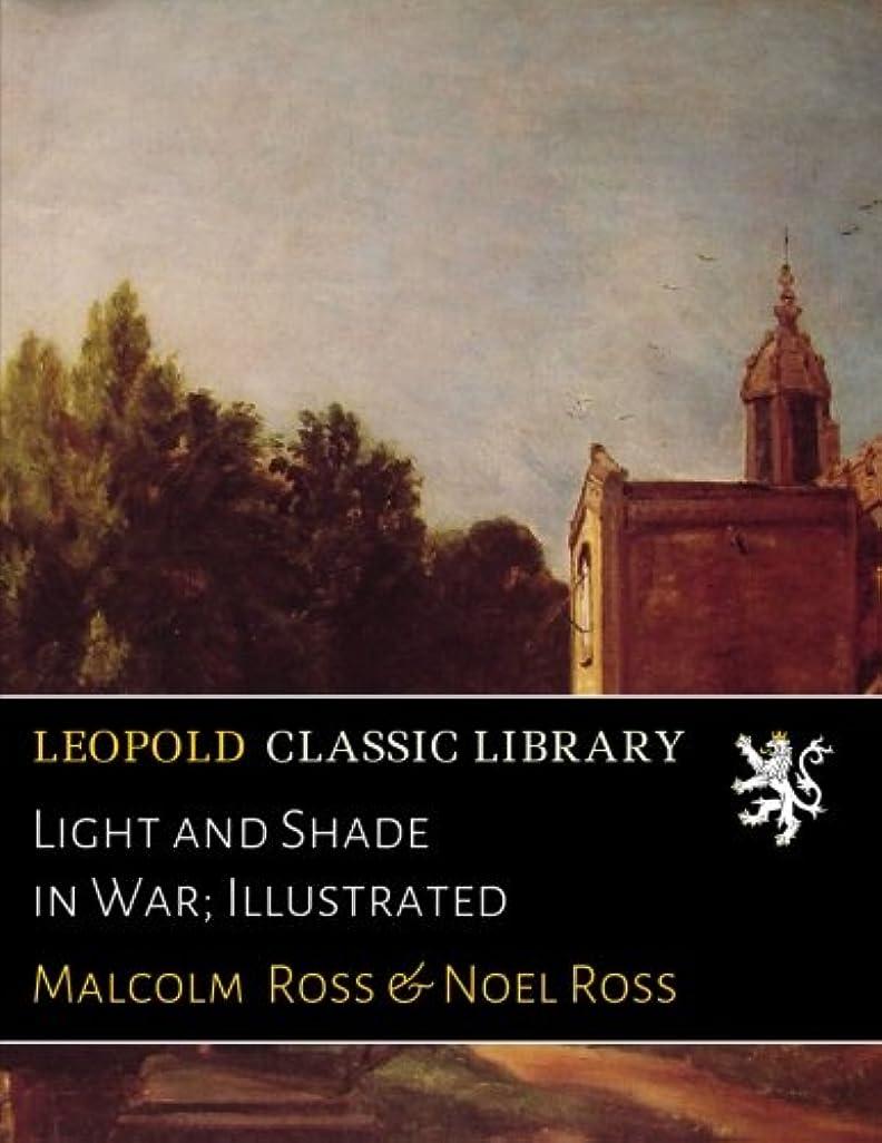 無意識製造業操作可能Light and Shade in War; Illustrated