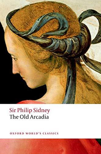 The Countess of Pembroke's Arcadia (The Old Arcadia) (Oxford World's Classics)