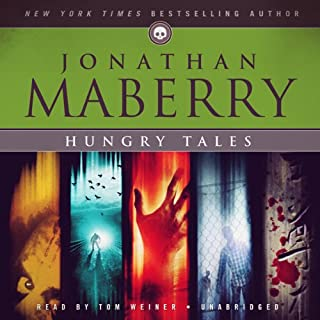 Hungry Tales                   By:                                                                                                                                 Jonathan Maberry                               Narrated by:                                                                                                                                 Tom Weiner                      Length: 3 hrs and 53 mins     72 ratings     Overall 4.2