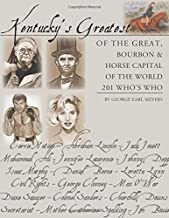 Kentucky's Greatest of the Great: Bourbon & Horse Capital of the World 201 Who's Who
