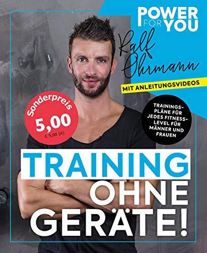 Power for YOU - TRAINING OHNE GERÄTE!: Trainingspläne für jedes Fitnesslevel für Männer und Frauen mit Anleitungs-Videos