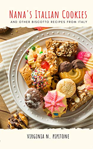 Nana's Italian Cookies: and other Biscotto Recipes from Italy