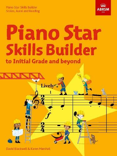 Piano Star: Skills Builder: Scales, Aural and Reading, to Initial Grade and beyond (Star Series (ABRSM))