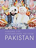 Hanging Fire: Contemporary Art from Pakistan