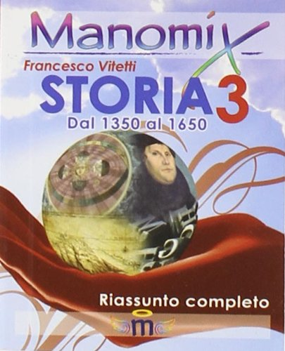 Manomix di storia. Riassunto completo (Vol. 3)