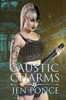 Caustic Charms: A Paranormal Reverse Harem Romance (Curses, Charms, and Incantations)