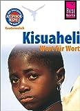Kisuaheli - Wort für Wort (für Tansania, Kenia und Uganda): Kauderwelsch-Sprachführer von Reise Know-How