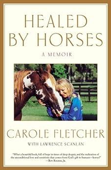 Healed by Horses: A Memoir by [Carole Fletcher]