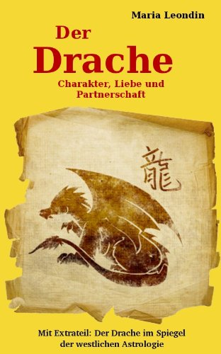 Chinesisches Horoskop. Der Drache: Charakter, Liebe und Partnerschaft