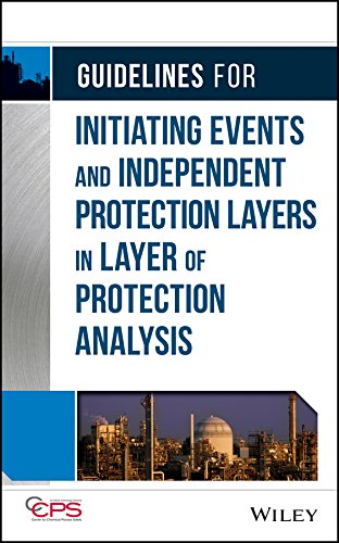Guidelines for Initiating Events and Independent Protection Layers in Layer of Protection Analysis (English Edition)
