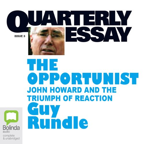 Quarterly Essay 3: The Opportunist audiobook cover art