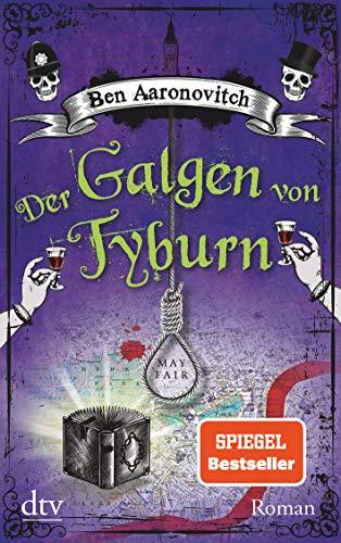 Der Galgen von Tyburn: Roman (Die Flüsse-von-London-Reihe (Peter Grant), Band 6)