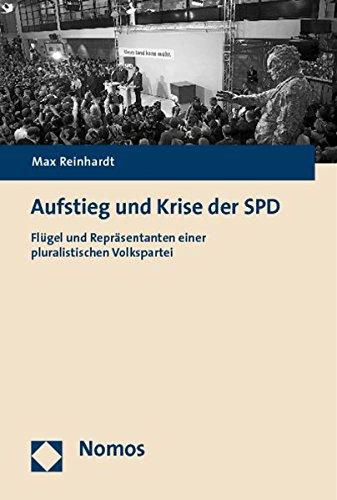 Aufstieg und Krise der SPD: Flügel und Repräsentanten einer pluralistischen Volkspartei