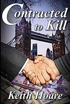 Contracted to Kill (Trafficker Series featuring Karen Marshall Book 17) by [Keith Hoare]