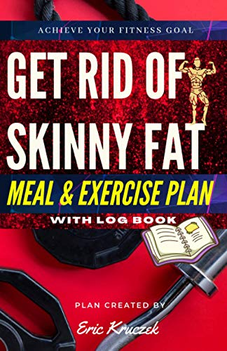 Get Rid Of Skinny Fat™: Meal & Exercise Plan ★★★ WITH LOG BOOK