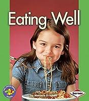 Eating Well (Pull Ahead Books)