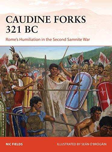Caudine Forks 321 BC: Rome's Humiliation in the Second Samnite War (Campaign) (English Edition)