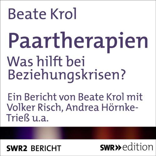 Paartherapien     Was hilft bei Beziehungskrisen              Autor:                                                                                                                                 Beate Krol                               Sprecher:                                                                                                                                 Volker Risch,                                                                                        Andrea Hörnke-Trieß                      Spieldauer: 27 Min.     13 Bewertungen     Gesamt 3,6