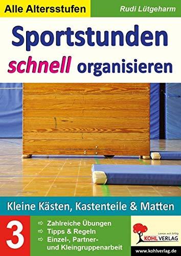 Sportstunden schnell organisieren / Band 3: Mit Matten, kleinen Kästen & Kastenteilen