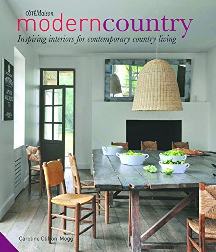 Modern Country: Inspiring interiors for contemporary country living by Caroline Clifton-Mogg(2014-10-01)