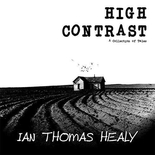 High Contrast: A Collection of Tales                   By:                                                                                                                                 Ian Thomas Healy                               Narrated by:                                                                                                                                 Joseph M. Clarke                      Length: 3 hrs and 8 mins     Not rated yet     Overall 0.0