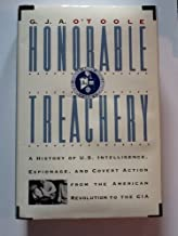 Honorable Treachery: A History of U.S. Intelligence, Espionage, and Covert Action from the American Revolution to the CIA