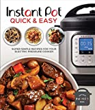 Instant Pot Quick & Easy: Super Simple Recipes for Your Electric Pressure Cooker