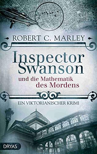 Inspector Swanson und die Mathematik des Mordens: Ein viktorianischer Krimi (Inspector Swanson: Baker Street Bibliothek)