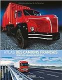 Atlas des camions français - L'ère des grands routiers de Francis Dréer ( 20 juin 2007 ) - Atlas (Editions) (20 juin 2007) - 20/06/2007