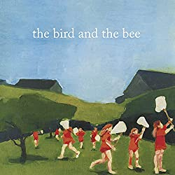 Bird and The Bee [Import]