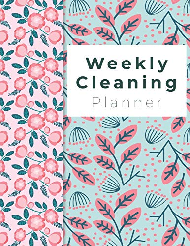 """Weekly Cleaning Planner: Spring Flowers Cover, Home Cleaning, Household Chores List, Cleaning Checklist 8.5"""" x 11"""""""