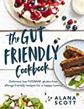 The Gut Friendly Cookbook: Delicious Low FODMAP, Gluten-Free, Allergy-Friendly Recipes for a Happy Tummy