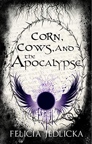 Corn, Cows, and the Apocalypse