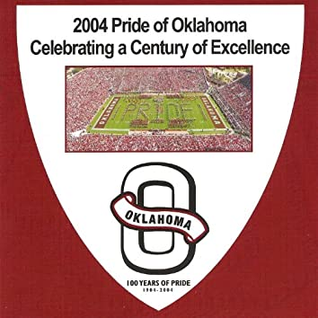 2004 Pride of Oklahoma: Celebrating a Century of Excellence