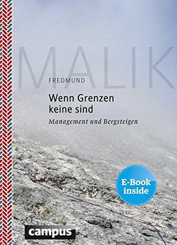 Wenn Grenzen keine sind: Management und Bergsteigen, plus E-Book inside (ePub, mobi oder pdf)