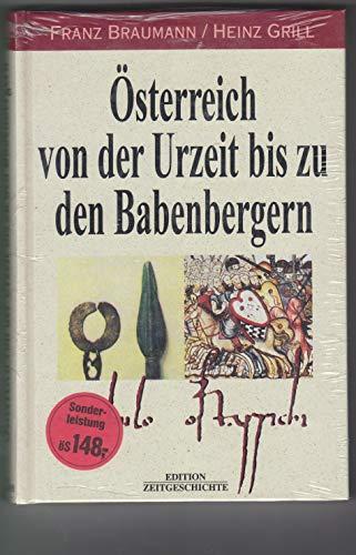 Österreich von der Urzeit bis zu den Babenbergern aus Österreichs Ur- und Frühgeschichte